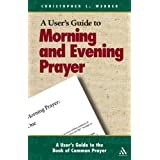 A User's Guide to the Book of Common Prayer: Morning And Evening Prayer [Paperback]