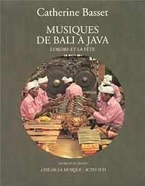 Musiques de Bali� Java : l'ordre et la f�te (CD audio inclus) par Basset