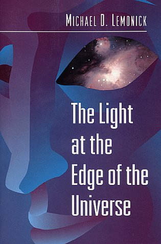 The Light at the Edge of the Universe, MICHAEL D. LEMONICK