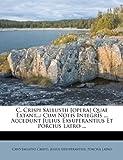 img - for C. Crispi Sallustii [opera] Quae Extant...: Cum Notis Integris ... Accedunt Julius Exsuperantius Et Porcius Latro ... book / textbook / text book