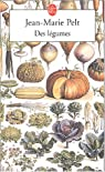 Des légumes par Jean-Marie Pelt