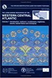 The Living Marine Resources of the Western Central Atlantic (FAO Species Identification Guide for Fishery Purposes)