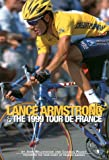Lance Armstrong & the 1999 Tour de France: By John Wilcockson and Charles Pelkey; Featuring the Tour Diary of Frankie Andreu (1884737692) by Wilcockson, John