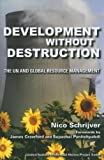 img - for Development Without Destruction: The UN and Global Resource Management (United Nations Intellectual History Project Series) book / textbook / text book