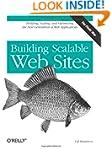 Building Scalable Web Sites: Building...
