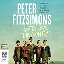 Gotta Love This Country! Audiobook by Peter FitzSimons Narrated by David Tredinnick