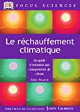 Le Rchauffement climatique : Un guide d'initiation au changement du climat
