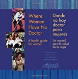 img - for By A. August Burns Where Women Have no Doctor/Donde no hay doctor para mujeres (First) [CD-ROM] book / textbook / text book