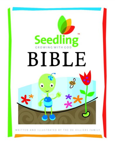 Seedling Bible: Sixteen Favorite Bible Stories for Toddlers (Seedling: Growing with God), The De Villiers Family