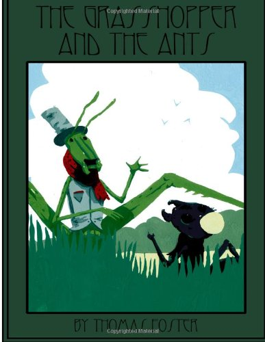 Grasshopper & The Ants (Fables & Tales Retold for a New Century) (Volume 1)