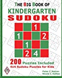 Peter I. Kattan The Big Book Of Kindergarten Sudoku: 4X4 Sudoku Puzzles For Kids