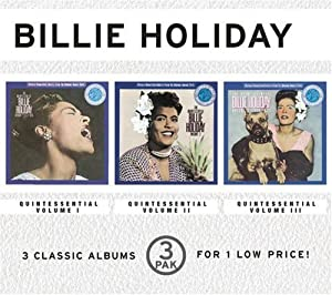 The Quintessential Billie Holiday, Vols.1, 2 & 3