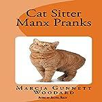 Cat Sitter Manx Pranks | Marcia Woodard