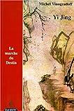 echange, troc Michel Vinogradoff - Yi Jing : La Marche du destin, édition trilingue (français/chinois/Pin Yin)