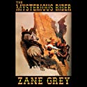 The Mysterious Rider (       UNABRIDGED) by Zane Grey Narrated by Pat Bottino