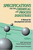 img - for Specifications for the Chemical & Process Industries: A Manual for Development & Use book / textbook / text book