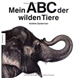 "Mein ABC der wilden Tierevon ""Andrew Zuckerman"""