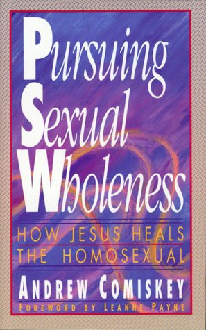 Pursuing Sexual Wholeness, ANDREW COMISKEY