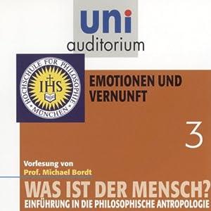 Was ist der Mensch? Emotionen und Vernunft (Uni-Auditorium) Hörbuch