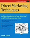 Direct Marketing Techniques: Building Your Business Using Direct Mail and Direct Response Advertising (Crisp Fifty-Minute Books)
