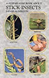 David Alderton Step by Step Book About Stick Insects