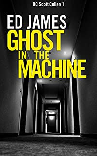 Ghost In The Machine: A Serial Killer Detective Thriller by Ed James ebook deal