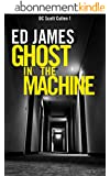 Ghost in the Machine: A serial killer detective thriller (DC Scott Cullen Crime Series Book 1) (English Edition)