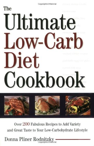 The Ultimate Low-Carb Diet Cookbook: Over 200 Fabulous Recipes To Add Variety And Great Taste To Your Low-Carbohydrate Lifestyle front-581699