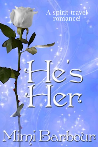 He's Her: Spirit Travel Novella - Book #2 (Romance & Humor - The Vicarage Bench Series)