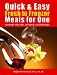 Fresh to Freezer Meals for One: Quick...