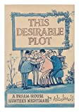 This desirable plot;: A dream-house hunter's nightmare (0525217754) by Thelwell, Norman