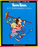 img - for Tom Tom ET Nana: Tom Tom ET L'Impossible Nana (French Edition) book / textbook / text book