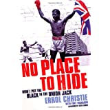 No Place to Hide: How I Put the Black in the Union Jackby Errol Christie