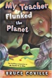 My Teacher Flunked the Planet (My Teacher Books)