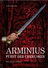 Arminius - F¨¹rst der Cherusker (German Edition)