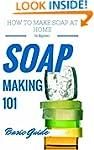 Soap: Making for Beginners - Homemade...