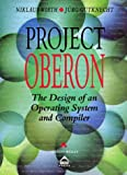 Project Oberon: The Design of an Operating System and Compiler (Acm Press Books) (0201544288) by Niklaus Wirth