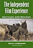 The Independent Film Experience: Interviews With Directors and Producers (0786410752) by Lindenmuth, Kevin J.
