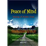 Peace of Mind: Healing of Broken Lives ~ A. Adam Asar