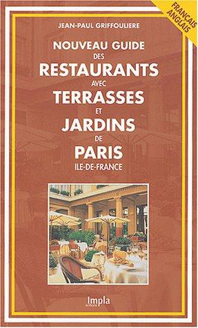 Livre nouveau guide des restaurants avec terrasses et for Restaurant avec terrasse ile de france