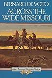 Across the Wide Missouri (American Heritage Library) (0395083745) by DeVoto, Bernard