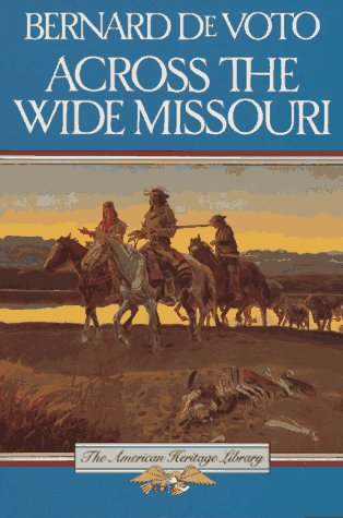 Across the Wide Missouri (American Heritage Library), Bernard DeVoto