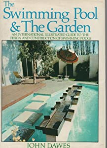 Swimming pool and the garden john dawes new and used for Garden pool book