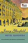 Hotel Quadriga: Die Geschichte einer...