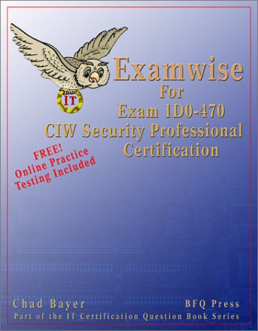Examwise for Exam 1d0-470 CIW Security Professional Certification with Online Exam