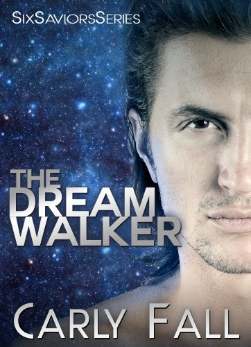 Carly Fall - The Dream Walker (The Six Saviors Series Book 7)