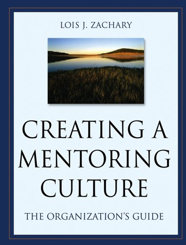 Creating a Mentoring Culture: The Organization's