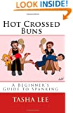 Hot Crossed Buns: A Beginner's Guide To Spanking