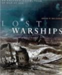 Lost Warships: Great Shipwrecks of Na...