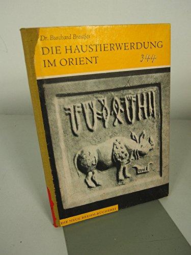 Die Haustierwerdung im Orient. Ein archäologischer Beitrag zur Zoologie.